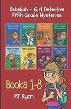 Rebekah - Girl Detective Fifth Grade Mysteries Books 1-8