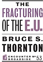 The Fracturing of the E.U. (Encounter Broadsides Book 53)