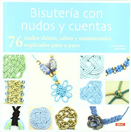 Bisuteria con nudos y cuentas / Jewellery with knots and beads (Spanish Edition)