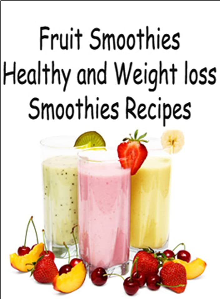 Fruit Smoothies: Fresh & Weight loss smoothie Recipes. (English Edition)