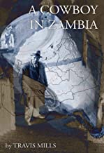 A Cowboy in Zambia : Short Stories About Expatriates and Lost Men