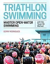 Triathlon Swimming: Master Open-Water Swimming with the Tower 26 Method best Triathlon Books