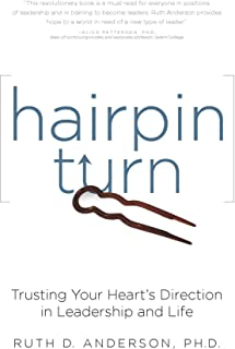 Hairpin Turn: Trusting Your Heart's Direction in Leadership and Life (English Edition)