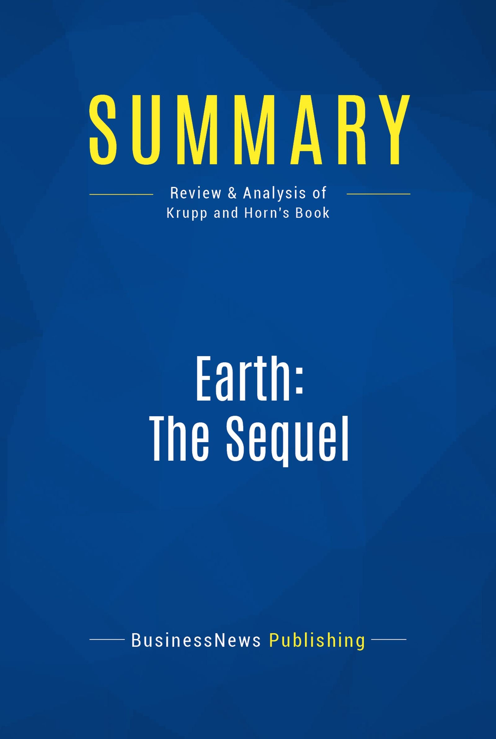 Summary: Earth: The Sequel: Review and Analysis of Krupp and Horn's Book