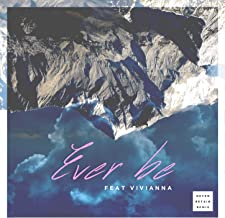 Ever Be (Reyer & Retain Remix)