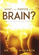 What Is the Purpose of My Brain: Spiritual Healing and Salvation