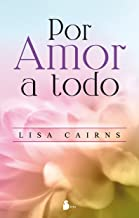 POR AMOR A TODO (Spanish Edition)