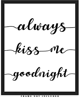 Always Kiss Me Goodnight Typography Wall Art Print: (8x10) Unframed Poster Print – Great Gift Idea For a Significant Other or That Special Person in Your Life!