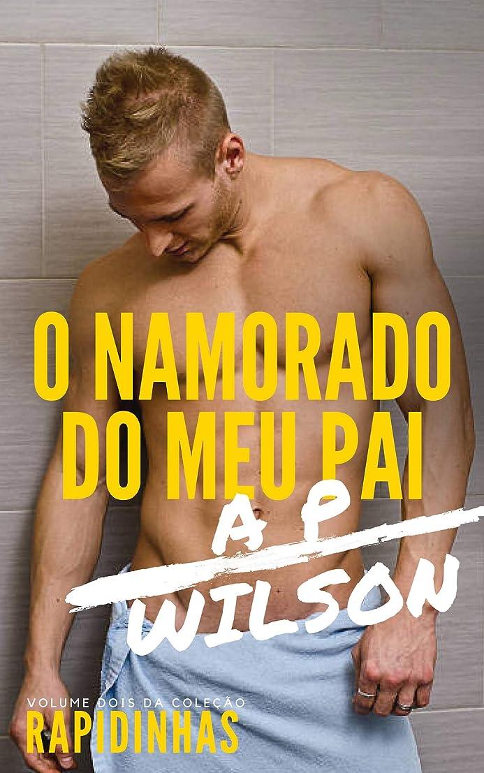 システム付添人変装したO Namorado do Meu Pai [Conto Erótico] (Rapidinhas Livro 2) (Portuguese Edition)