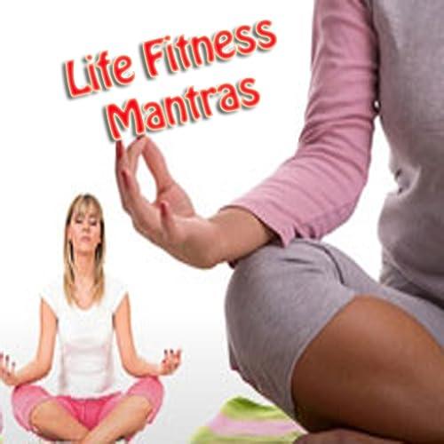Life Fitness Mantras