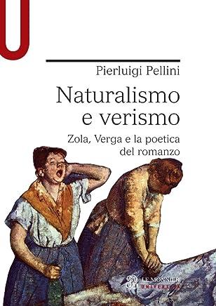 NATURALISMO E VERISMO. ZOLA, VERGA E LA POETICA DEL ROMANZO NATURALISMO E VERISMO. ZOLA, VERGA E LA POETICA DEL ROMANZO