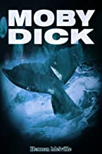 MOBY DICK, or the White Whale [Special Illustrated Edition] [Annotated with Criticisms and Interpretations ] [Free Audio Links]