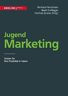 Jugendmarketing: Setzen Sie Ihre Produkte in Szene (German Edition)