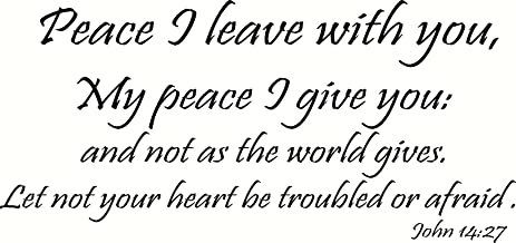 John 14:27 Wall Art, Peace I Leave with You, My Peace I Give You, and Not As the World Gives, Let Not Your Hearts Be Troubled or Afraid, Creation Vinyls