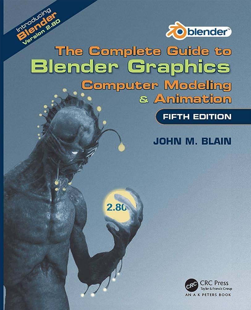 スワップショップ大胆不敵The Complete Guide to Blender Graphics: Computer Modeling & Animation, Fifth Edition (English Edition)
