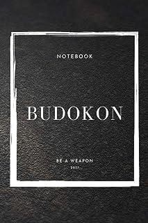 Notebook Budokon Be a Weapon 2021 (Budokon Notebooks)