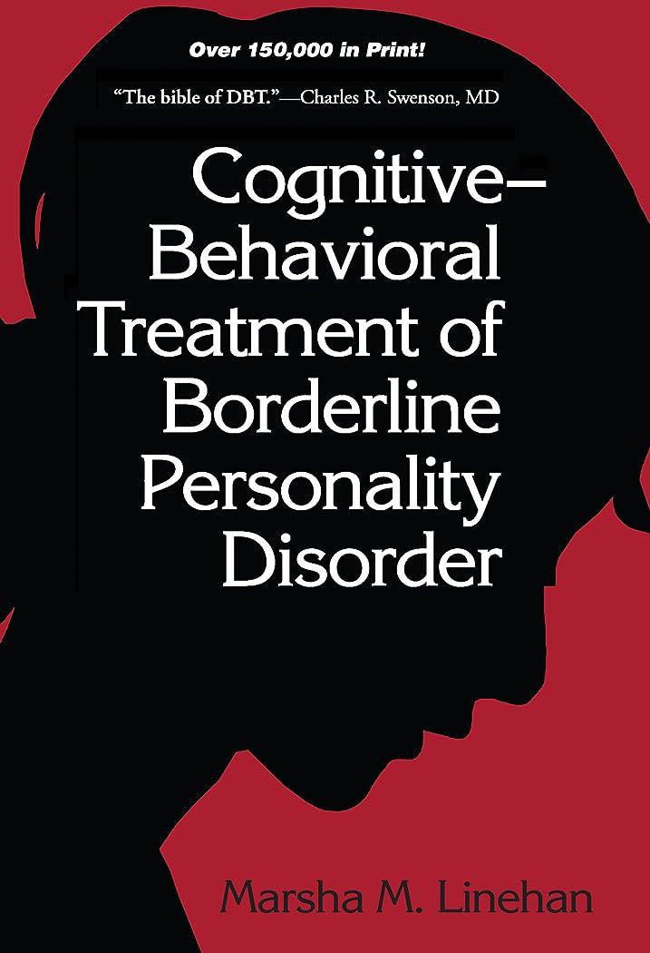 苦しめる取り壊す大脳Cognitive-Behavioral Treatment of Borderline Personality Disorder (Diagnosis and Treatment of Mental Disorders) (English Edition)