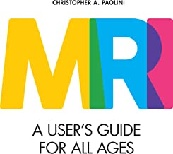 MRI: A User's Guide For All Ages (English Edition)
