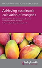 Achieving sustainable cultivation of mangoes (Burleigh Dodds Series in Agricultural Science)