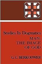 Man: The Image of God (Studies in Dogmatics)