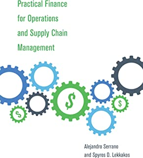 Serrano, A: Practical Finance for Operations and Supply Chai (The MIT Press)