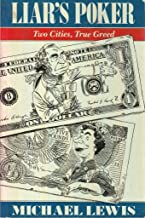 By Michael Lewis Liars Poker: Two Cities, True Greed(Coronet Books): Playing the Money Markets (New edition) Paperback