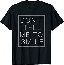 Don't Tell Me to Smile Feminist T Shirt Me Too
