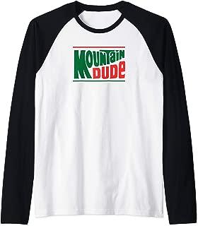 Classic Mountain Dude Vintage Mtn. Hiking Outdoors Enjoy Dew Raglan Baseball Tee