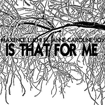 Is That For Me (feat. Anne-Caroline Joy)