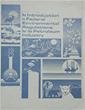 An Introduction to Federal Environmental Regulations for the Petroleum Industry