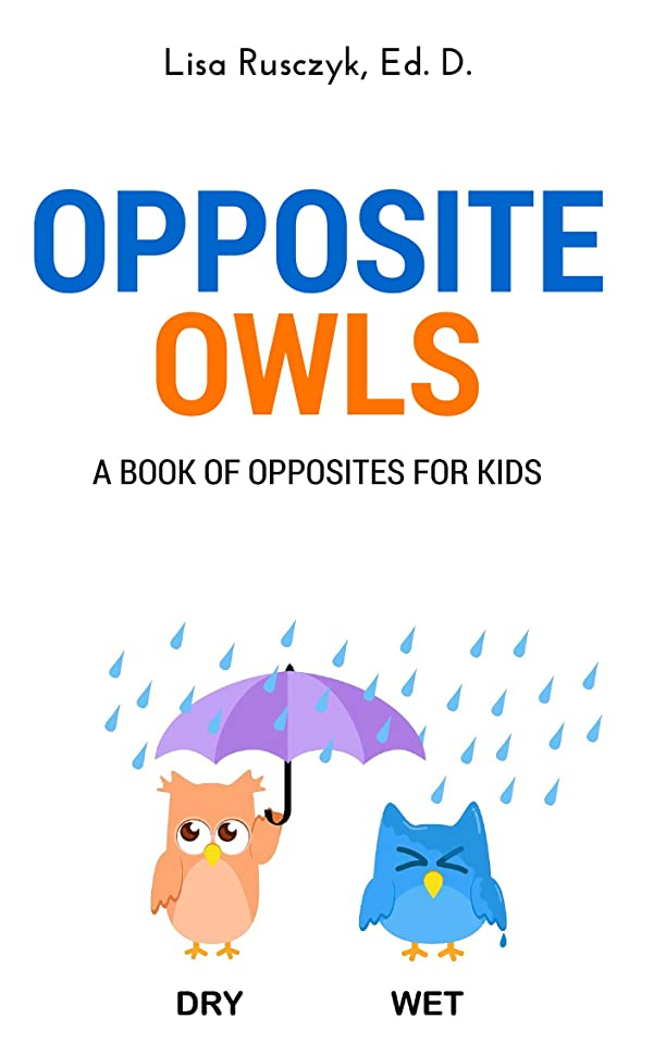 くびれたデッキ本を読むOpposite Owls: A Book of Opposites for Kids (I Love You...Bedtime stories children's books 15) (English Edition)