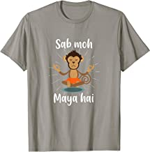 Sab Moh Maya Hai Hindi Meditation Desi Slogan tshirt