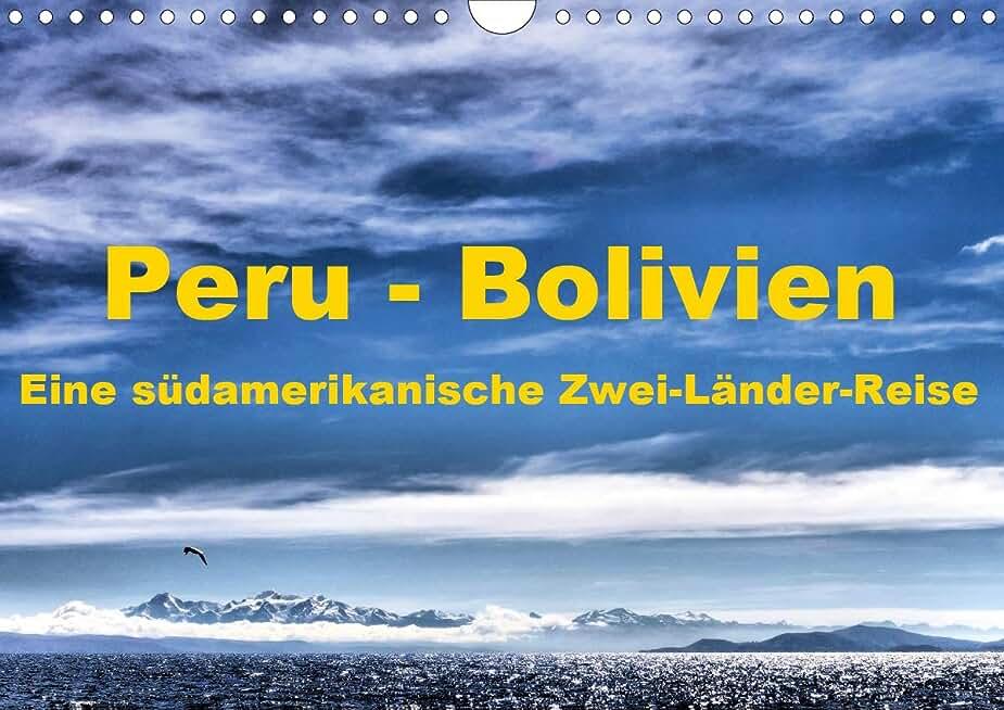 Peru - Bolivien. Eine südamerikanische Zwei-Länder-Reise (Wandkalender 2021 DIN A4 quer)