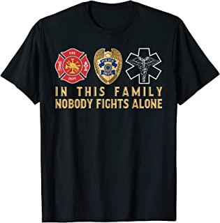 In This Family Nobody Fights Alone Police Firefighter EMS T-Shirt