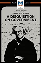 A Disquisition on Government (The Macat Library)