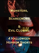 Monsters, Scarecrows and Evil Clowns: 4 Halloween Horror Shorts