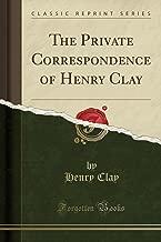 The الخصوصية correspondence من رسم Henry الصلصال (إعادة طباعة كلاسيكية)