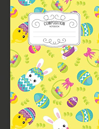 Composition Notebook: Cute Easter Wide Ruled Comp Books for School - Easter Bunny Chick Egg And Basket Yellow