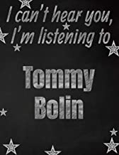 I can't hear you, I'm listening to Tommy Bolin creative writing lined notebook: Promoting band fandom and music creativity through writing…one day at a time