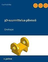 3D-suunnittelua pilvessä: Onshape (Finnish Edition)