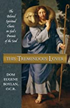 This Tremendous Lover: The Beloved Spiritual Classic on God's Pursuit of the Soul