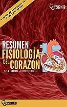 Resumen: Fisiología del corazón (Spanish Edition)