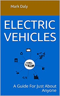 Electric Vehicles: A Guide For Just About Anyone