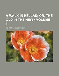 A Walk in Hellas (Volume 1); Or, the Old in the New