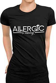 Womens Allergic to Mornings Funny Short Sleeve Black Modern Tapered Fit Ladies T-Shirt
