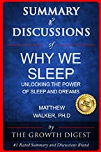 Summary & Discussions of Why We Sleep By Matthew Walker, PhD: Unlocking the Power of Sleep and Dreams (The Growth Digest)