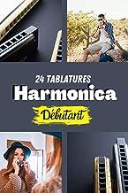 24 Tablatures harmonica débutant: Cahier 24 tablatures d'harmonica pour débutant - Facile -   Pour ceux qui commencent à j...