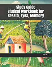 Study Guide Student Workbook for Breath, Eyes, Memory