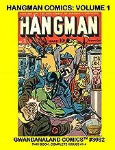 Hangman Comics:: Volume 1: Gwandanaland Comics #3082 - The Golden Age Vigilante Hero -- Complete Issues #1-4