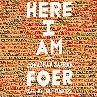 Here I Am     A Novel              By:                                                                                                                                 Jonathan Safran Foer                               Narrated by:                                                                                                                                 Ari Fliakos                      Length: 16 hrs and 59 mins     1,246 ratings     Overall 4.2